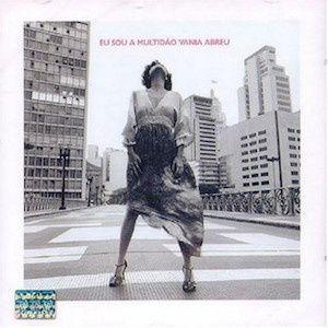 Eu Sou A Multidão (2003) - Vânia Abreu