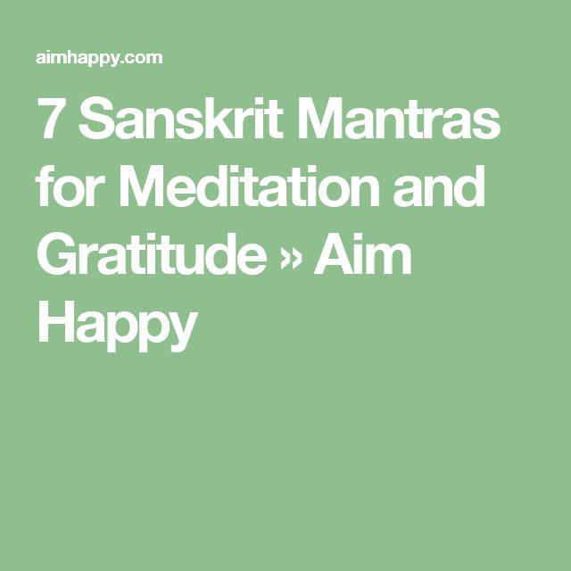 7 Sanskrit Mantras for Meditation and Gratitude » Aim Happy