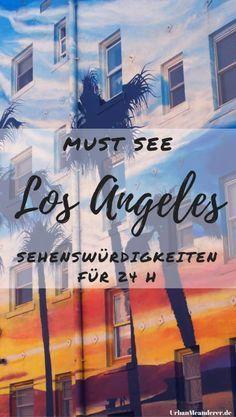Must See in Los Angeles. Tolle Sehenswürdigkeiten für einen 24 h Aufenthalt.