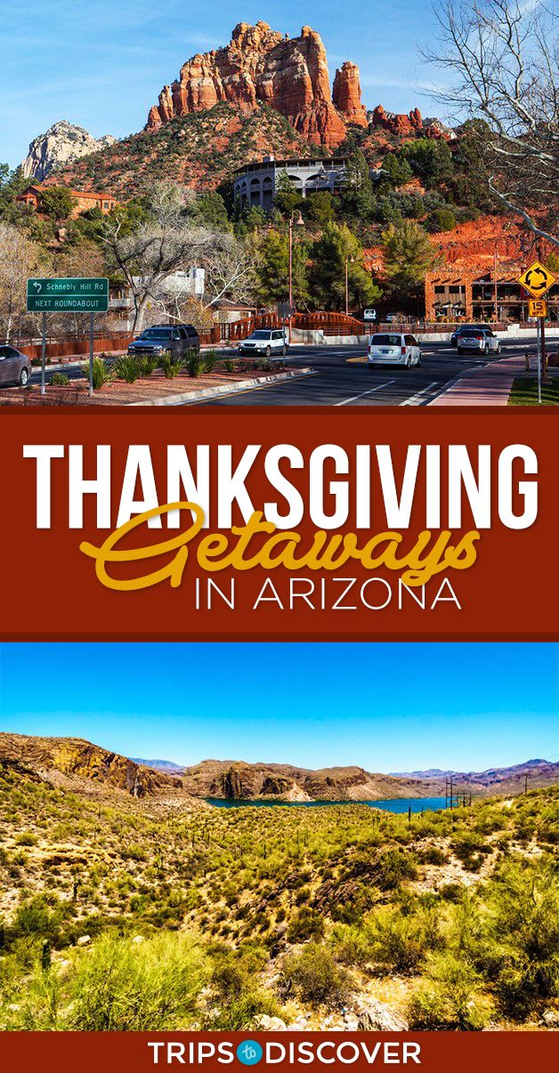 8 Spots In Arizona Perfect For Your Thanksgiving Getaway Thanksgiving Road Trips Thanksgiving Travel Destinations Thanksgiving Getaways
