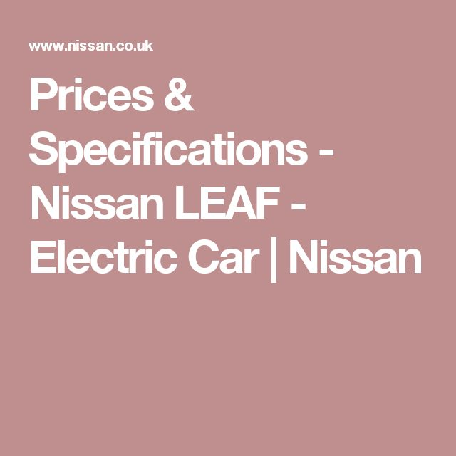 Prices & Specifications - Nissan LEAF - Electric Car | Nissan
