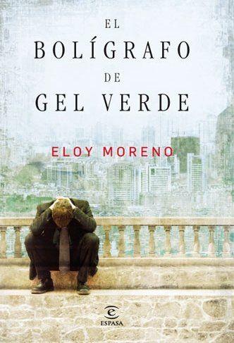 Estantes Llenos (de libros): El bolígrafo de gel verde (Eloy Moreno)