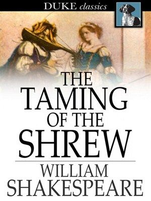 "synthesis of the taming of the shrew english literature essay Barker & peña-montalvo —setting the scene: adapting romeo and juliet to the 21st century 4 a hat they begin reading a scene, teacher calls ""freeze"" then."