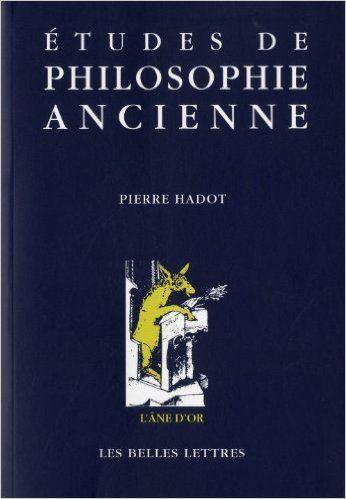 Amazon.fr - Études de philosophie ancienne - Pierre Hadot - Livres