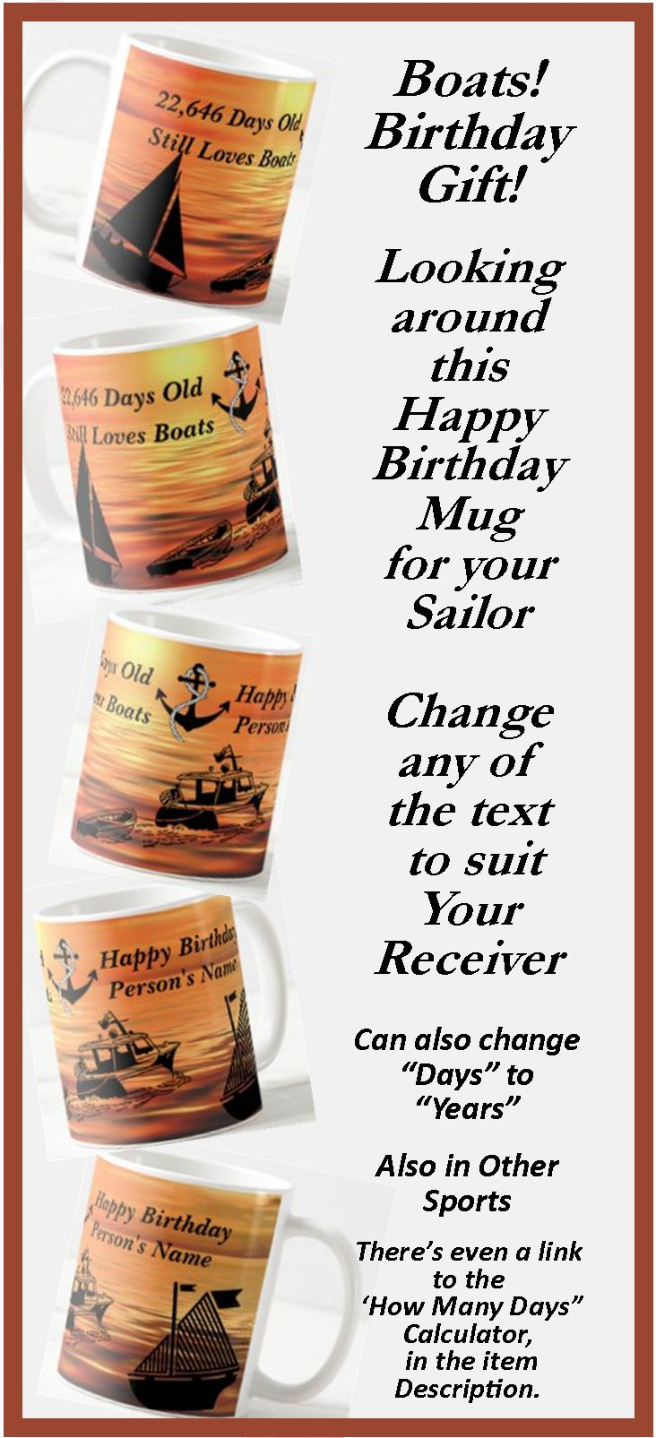"""Great Birthday Gift for the Captain of the motorboat or Sailor of the Sailing boat.  - - Change the Days or Years, - - - Change the Name to suit your Recipient. - - there's a """"How many Day"""" calculator link in the item description."""