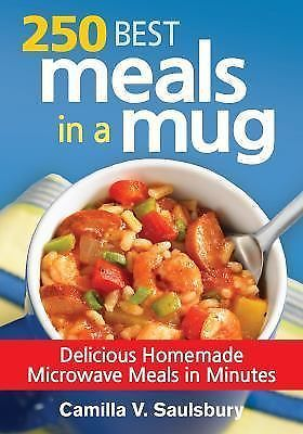 250 Best Meals in a Mug: Delicious Homemade Microwave Meals in Minutes Great book for people who want easy and affordable meal ideas.