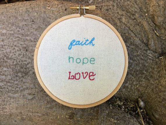 Embroidery Hoop Art, Faith, Hope, Love