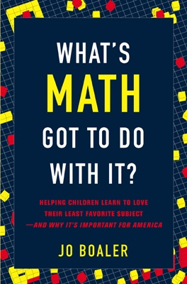 What's Math Got To Do With It by Jo Boaler