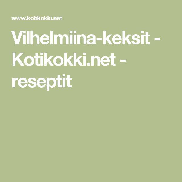 Vilhelmiina-keksit - Kotikokki.net - reseptit
