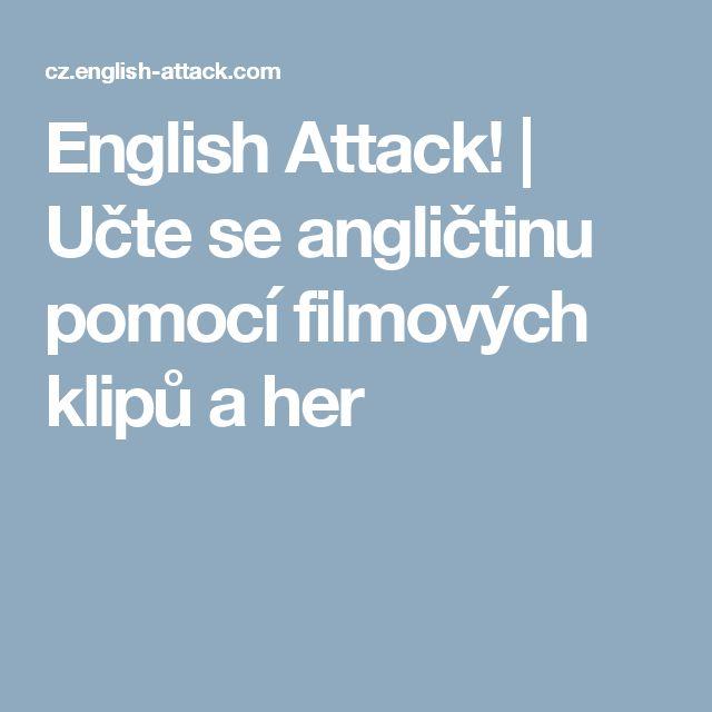 English Attack!   Učte se angličtinu pomocí filmových klipů a her