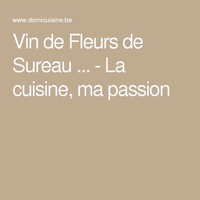 Vin de Fleurs de Sureau ... - La cuisine, ma passion