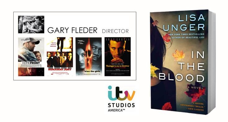 Exciting news! Director Gary Fleder (Runaway Jury, Kiss the Girls) is developing a TV series adaptation of IN THE BLOOD for @ITV Studios America.  Via Lisa Unger (@lisaunger) | Twitter