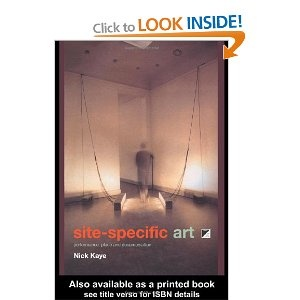 Site-Specific Art: Performance, Place and Documentation: Amazon.co.uk: Nick Kaye: Books