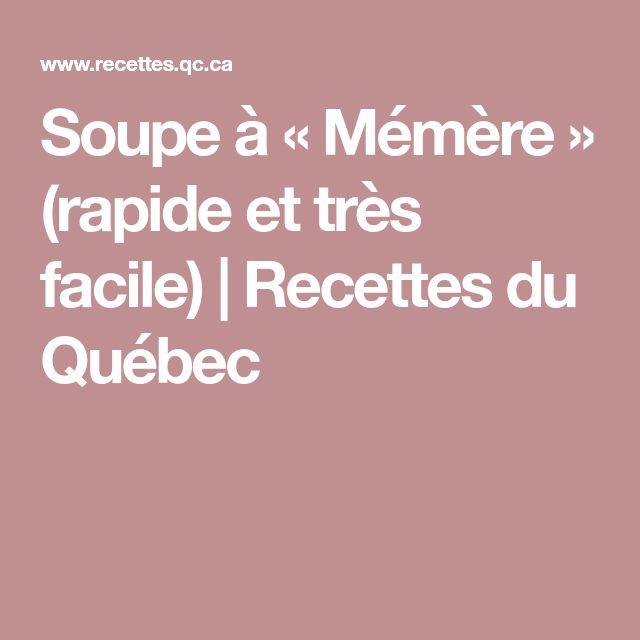 Soupe à « Mémère » (rapide et très facile) | Recettes du Québec