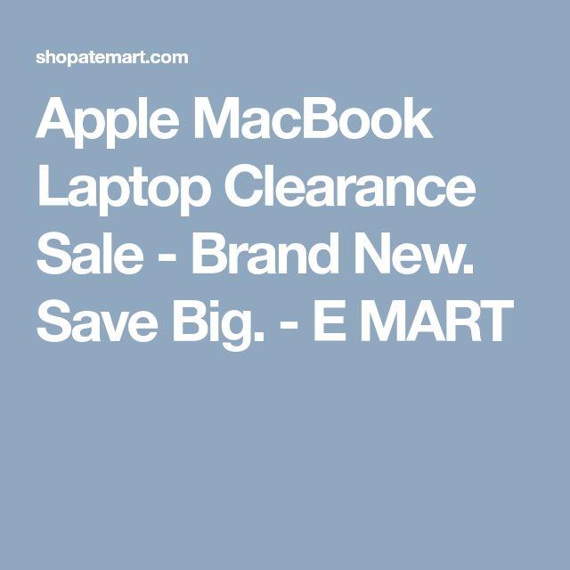 Apple MacBook Laptop Clearance Sale - Brand New. Save Big. - E MART