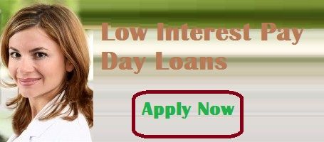 Low Interest Payday Loans Fastest Way of Securing Money