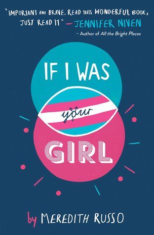 """""""If I was your girl"""", by Meredith Russo - Amanda Hardy only wants to fit in at her new school, but she is keeping a big secret, so when she falls for Grant, guarded Amanda finds herself yearning to share with him everything about herself, including her previous life as Andrew."""