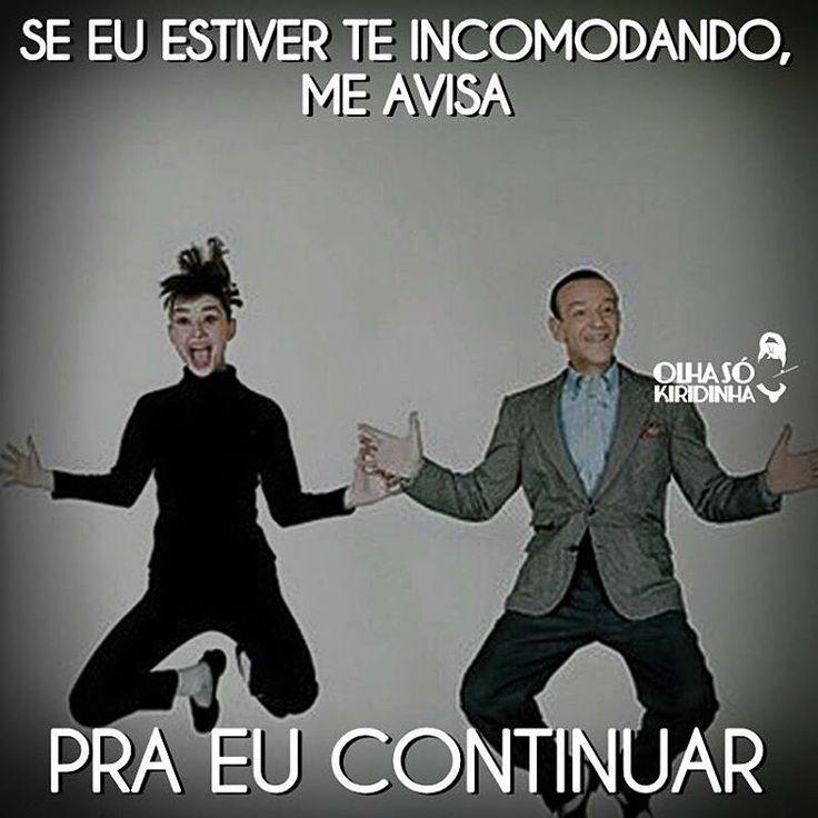 Avisa, tá? #olhasokiridinha