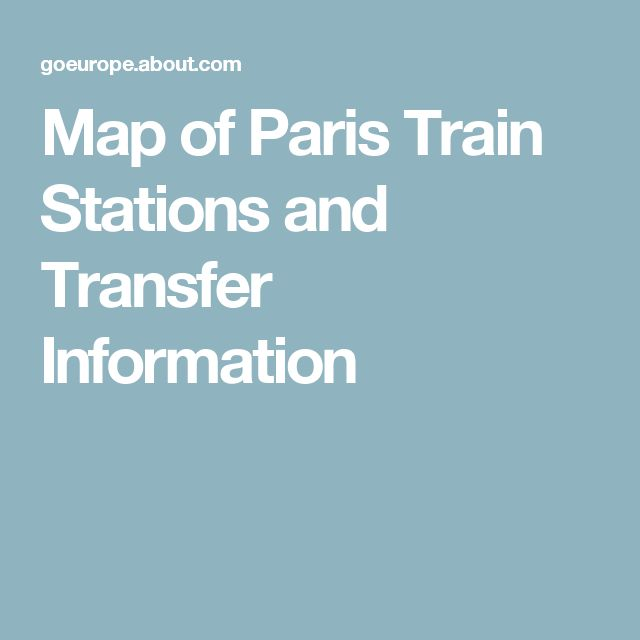 Map of Paris Train Stations and Transfer Information