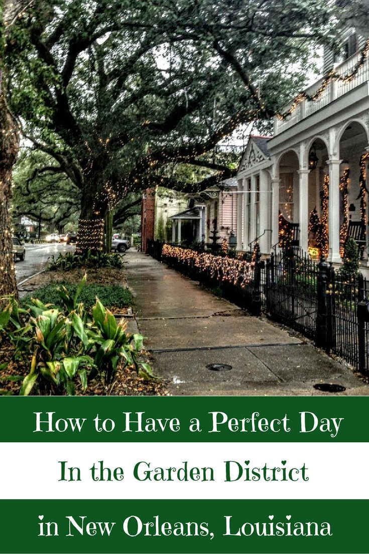 A Perfect Travel Itinerary For The Garden District In New Orleans Romantic Travel