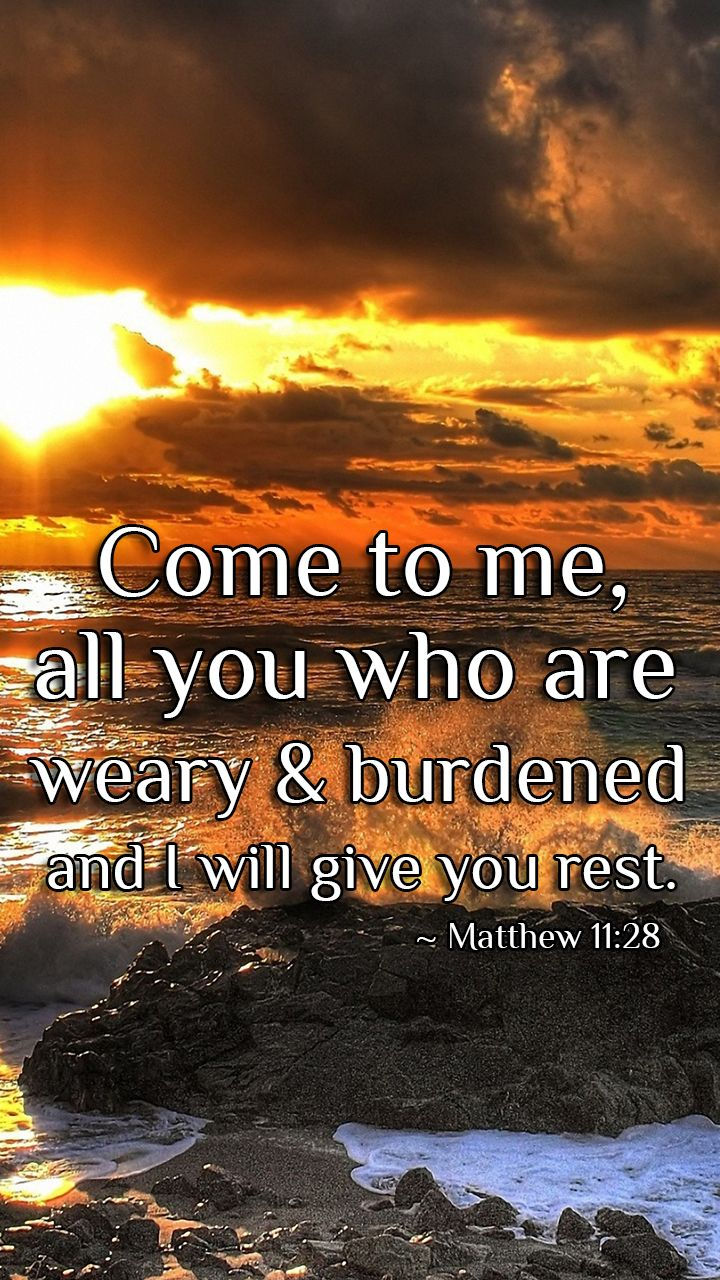 YAHUWAH WALLPAPERS - Come to me, all you who are weary and burdened, and I will give you rest. ~ Matthew 11:28 YHWH, Yahushua, Yahweh, Christ, Jesus.