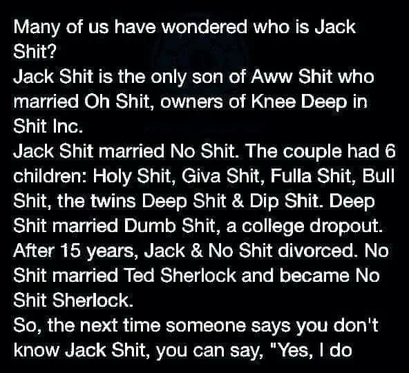 Who is Jack Shit? | Who is jack, Funny quotes, Funny puns