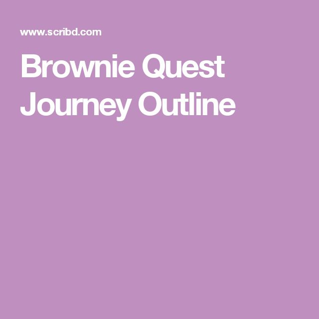 Brownie Quest Journey Outline