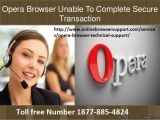 Opera Browser customer support number  1877-885-4824
