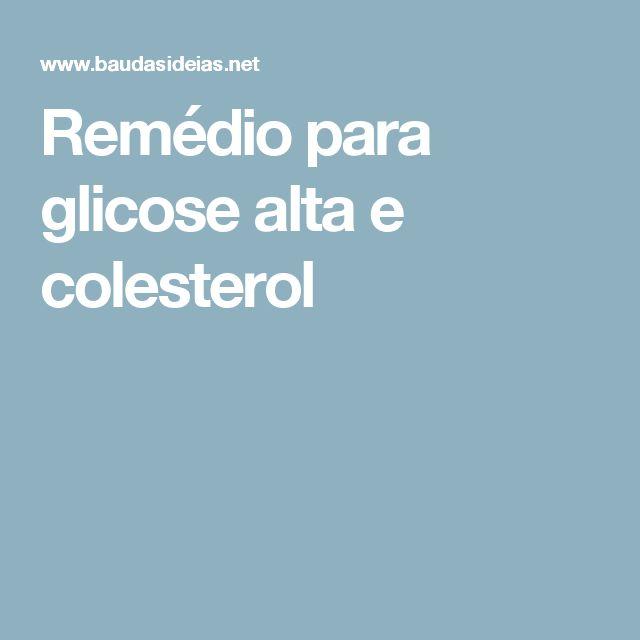 Remédio para glicose alta e colesterol
