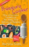 Free Kindle Book -  [Cookbooks & Food & Wine][Free] PRESSURE COOKER: The Ultimate Cookbook for Easy and Delicious Recipes(FREE GREEN SMOOTHIE BONUS INCLUDED!) (Pressure cooker cookbook, pressure cooking, easy meals, soups, electric pressure cooking)