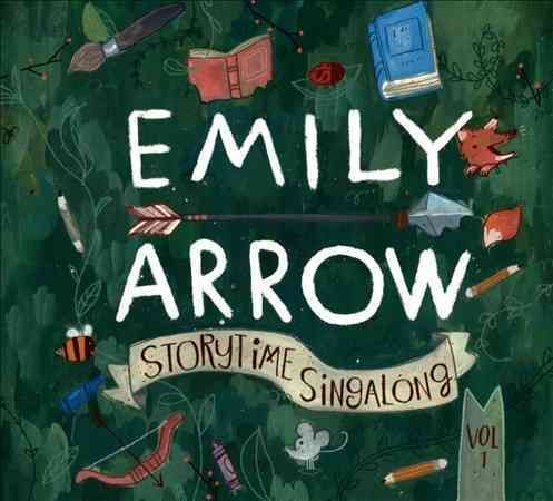 Emily Arrow - Storytime Singalong Volume I