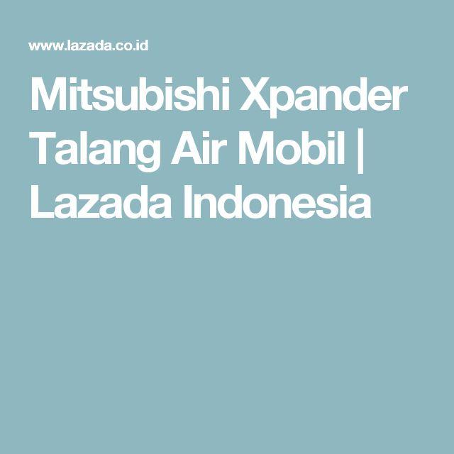 Mitsubishi Xpander Talang Air Mobil | Lazada Indonesia