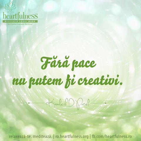 Fără pace nu putem fi creativi. ~ Kamlesh D Patel - Daaji 21 septembrie - ZIUA INTERNAȚIONALĂ A PĂCII  #heartfulness #peace_day #hfnro Heartfulness Romania - Cronologie   Facebook