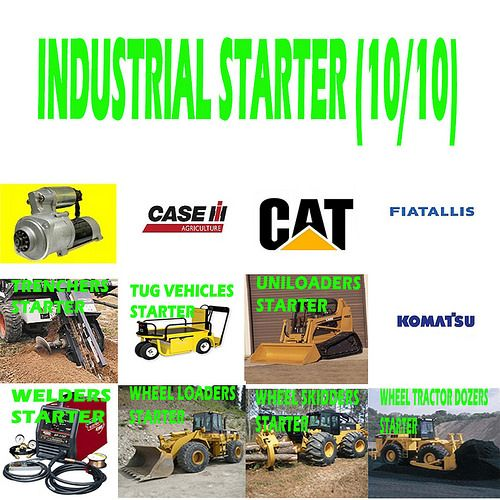 Industrial Starter (10/10) TRENCHERS, TUG VEHICLES, UNILOADERS, WELDERS, WHEEL LOADERS, WHEEL SKIDDERS, WHEEL TRACTOR DOZERS STARTER