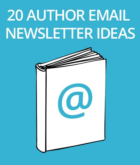 20 Author Email Newsletter Ideas