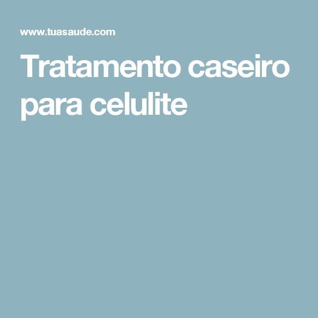 Tratamento caseiro para celulite