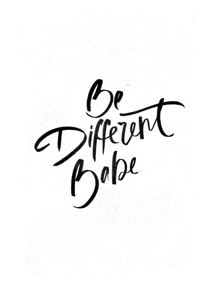 Be different, Babe.