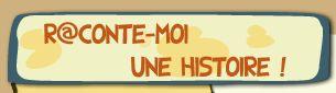 R@conte-moi une histoire! - Toutes les histoires - Histoires en français