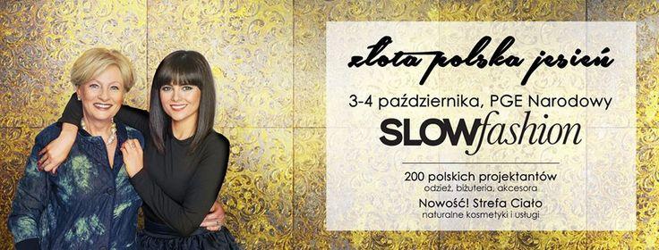 Targi Slow Fashion - 4 edycja targów polskiej mody Slow Fashion, 3 i 4 października na PGE Narodowym. Motywem kolejnej edycji targów jest Złota Polska Jesień. 200 projektantów i twórców podczas dwóch dni targów zaprezentuje swoje jesienne kolekcje ubrań i akcesoriów. To największe wydarzenie, które skupia w jednym miejscu marki tworzące w zgodzie z zasadami Slow.