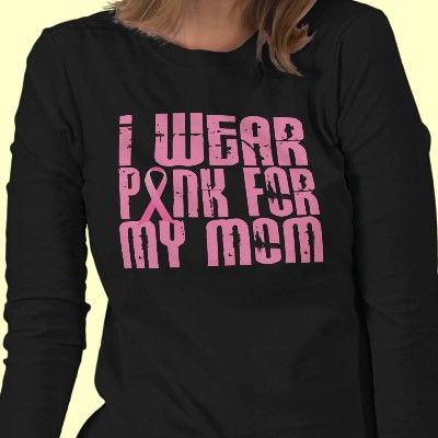 Support your Mom who is battling, or a Survivor of, Breast Cancer and promote Breast Cancer Awareness with I Wear Pink For My Mom tshirts