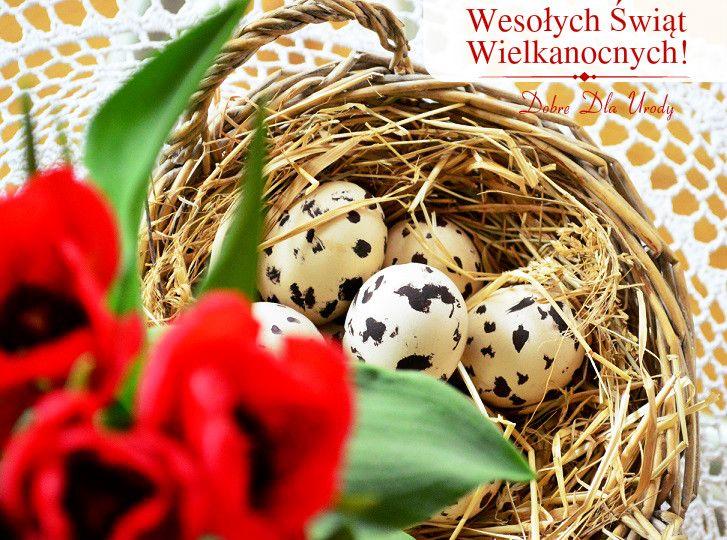 Dobre Dla Urody: Wesołych Świąt Wielkanocnych - życzenia świąteczne