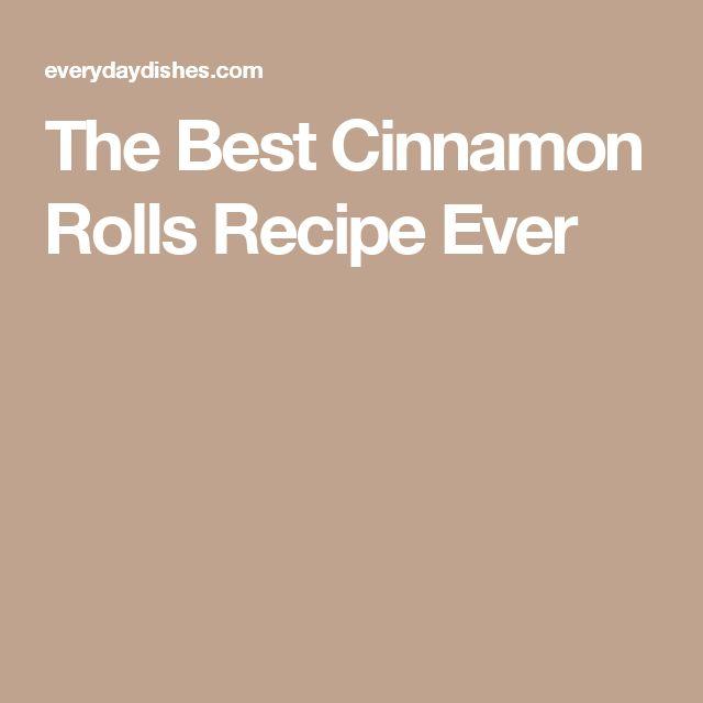 The Best Cinnamon Rolls Recipe Ever