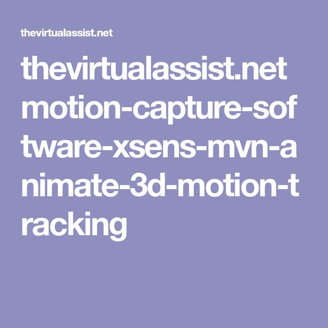 thevirtualassist.net motion-capture-software-xsens-mvn-animate-3d-motion-tracking