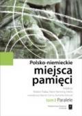 Wydawnictwo Naukowe Scholar :: :: POLSKO-NIEMIECKIE MIEJSCA PAMIĘCI t. 3: PARALELE