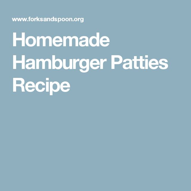 Homemade Hamburger Patties Recipe