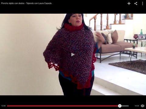 Poncho tejido con dedos - Tejiendo con Laura Cepeda - YouTube