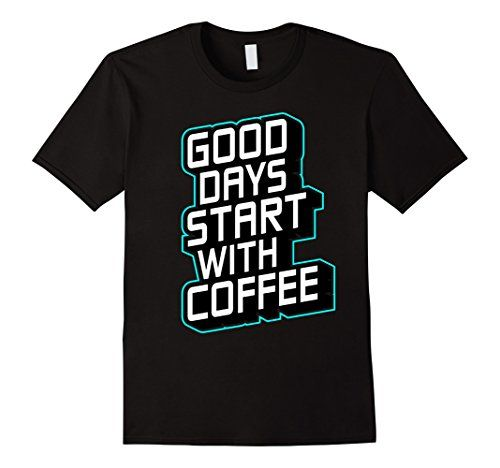 Coffee Lover Gift Good Days Start With Coffee T-Shi... https://www.amazon.com/dp/B01N0EE535/ref=cm_sw_r_pi_dp_x_MVPpyb3JCFH1Q