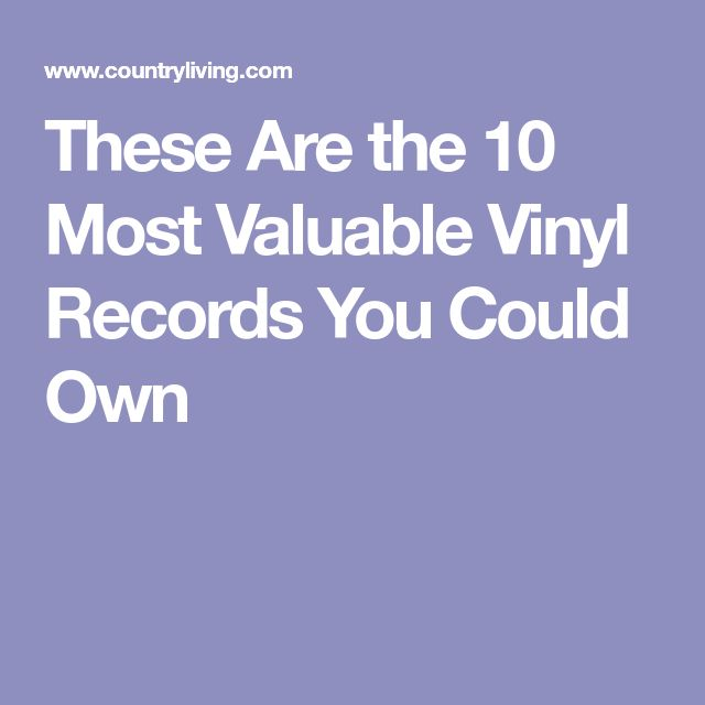 These Are the 10 Most Valuable Vinyl Records You Could Own