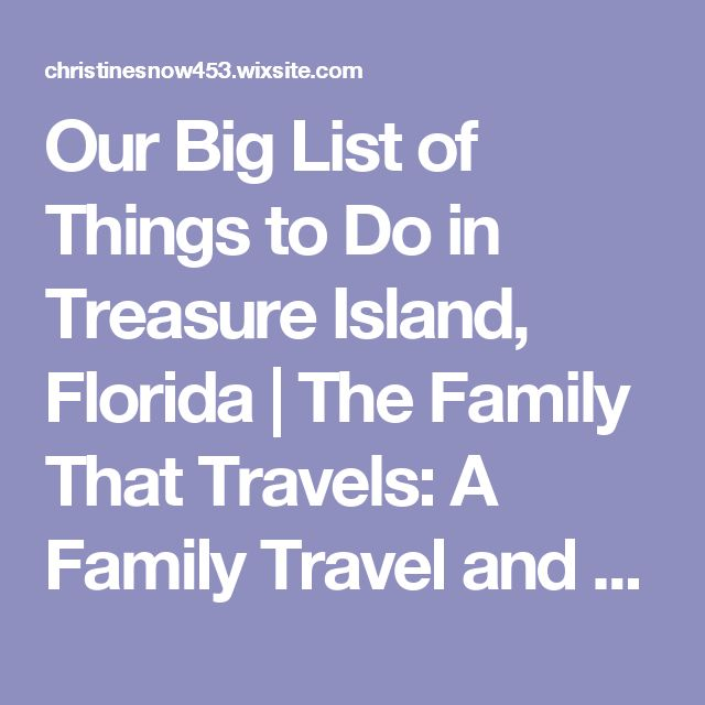 Our Big List of Things to Do in Treasure Island, Florida | The Family That Travels: A Family Travel and Adventure Blog