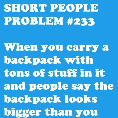 Happened ALL the time, during high school....and still happens on occasion today. #short people problem
